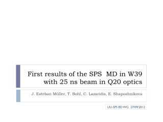First results of the SPS  MD in W39 with 25 ns beam in Q20 optics