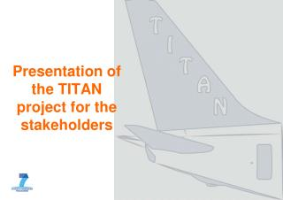 Presentation of the TITAN project for the stakeholders