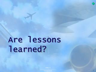 Are lessons learned?