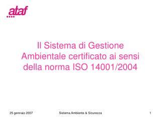 Il Sistema di Gestione Ambientale certificato ai sensi della norma ISO 14001/2004