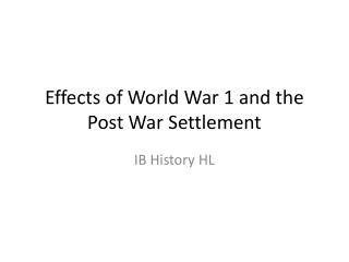 Effects of World War 1 and the Post War Settlement