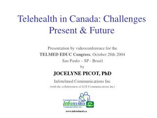 Telehealth in Canada: Challenges Present & Future