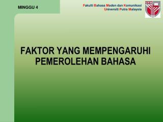 FAKTOR YANG MEMPENGARUHI PEMEROLEHAN BAHASA