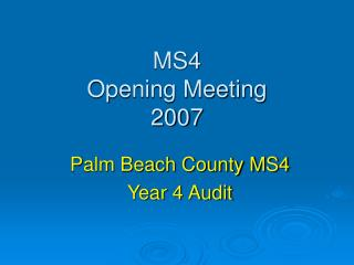 MS4  Opening Meeting 2007
