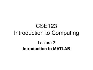 CSE123  Introduction to Computing