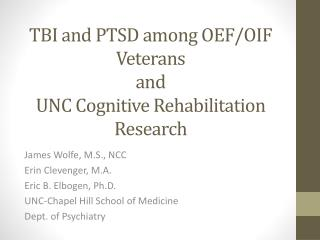 TBI and PTSD among OEF/OIF Veterans and UNC Cognitive Rehabilitation Research