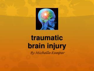 t raumatic  brain injury