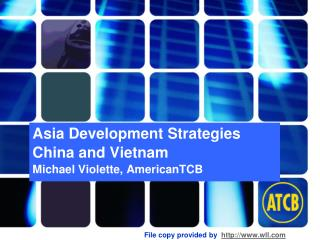 Asia Development Strategies China and Vietnam Michael Violette, AmericanTCB
