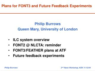 Plans for FONT3 and Future Feedback Experiments