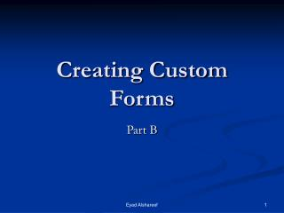 Creating Custom Forms