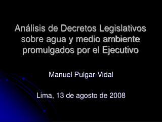 Análisis de Decretos Legislativos sobre agua y medio ambiente promulgados por el Ejecutivo