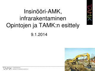 Insinööri-AMK ,  infrarakentaminen Opintojen ja  TAMK:n  esittely