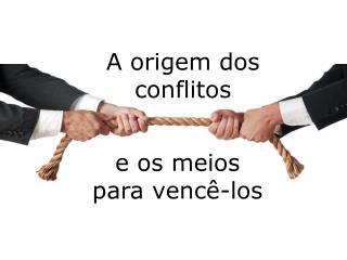 A origem dos conflitos
