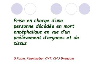 Introduction  Diagnostic de mort enc�phalique  S�lection du donneur