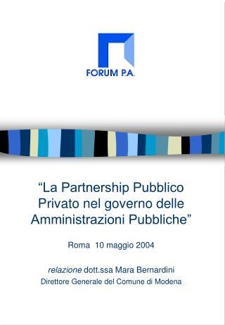 """""""La Partnership Pubblico Privato nel governo delle Amministrazioni Pubbliche"""" Roma  10 maggio 2004"""