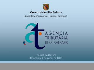 Consell de Govern Divendres, 4 de gener de 2008