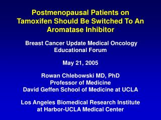Postmenopausal Patients on Tamoxifen Should Be Switched To An Aromatase Inhibitor