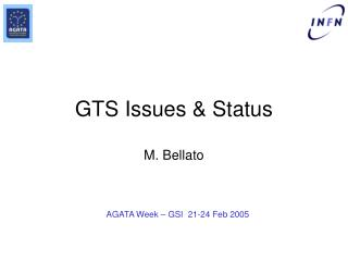 GTS Issues & Status M. Bellato