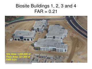 Biosite Buildings 1, 2, 3 and 4 FAR = 0.21