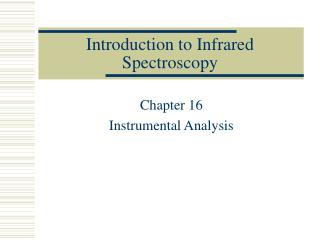 Introduction to Infrared Spectroscopy