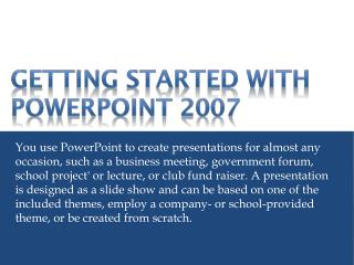 Getting Started with PowerPoint 2007