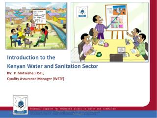 Introduction to the  Kenyan Water and Sanitation Sector By:  P.  Matseshe , HSC.,