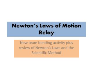 Newton�s Laws of Motion Relay