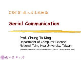 CS4101  嵌入式系統概論 Serial Communication