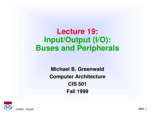 Lecture 19: Input/Output (I/O): Buses and Peripherals