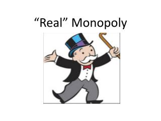 """Real"" Monopoly"