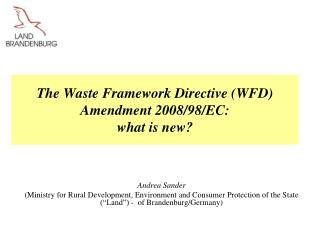 The Waste Framework Directive (WFD)  Amendment 2008/98/EC:  what is new?