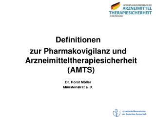 Definitionen  zur Pharmakovigilanz und Arzneimitteltherapiesicherheit (AMTS) Dr. Horst Möller