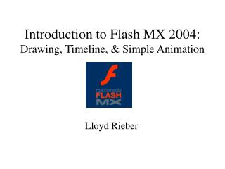 Introduction to Flash MX 2004: Drawing, Timeline, & Simple Animation