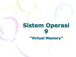 Sistem Operasi 9