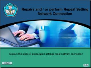 Repairs and / or perform Repeat Setting Network Connection
