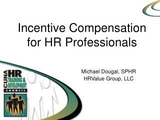 Incentive Compensation  for HR Professionals