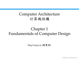 Chapter 1 Fundamentals of Computer Design