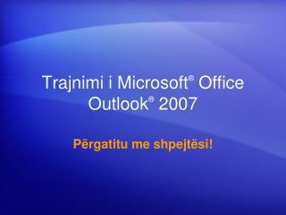 Trajnimi i Microsoft  Office  Outlook  2007