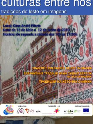 Local: Casa André Pilarte  Data:  de 18 de Maio a  12 de Junho de 2010