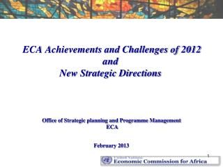 ECA Achievements and Challenges of 2012 and New Strategic Directions