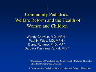 I Community Pediatrics:  Welfare Reform and the Health of  Women and Children