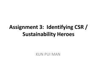 Assignment 3:  Identifying CSR / Sustainability Heroes