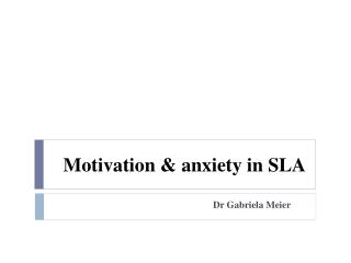 Motivation & anxiety in SLA
