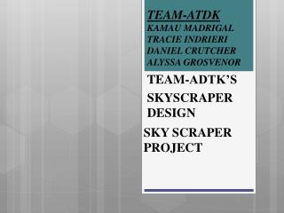 TEAM-ADTK'S  SKYSCRAPER DESIGN