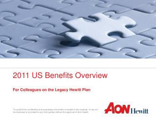 2011 US Benefits Overview   For Colleagues on the Legacy Hewitt Plan