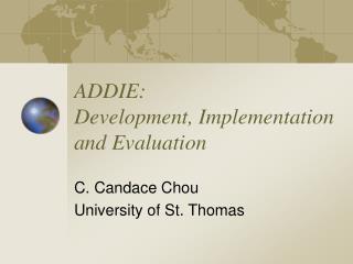 ADDIE:  Development, Implementation and Evaluation