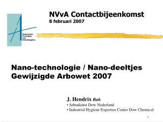 Nano-technologie / Nano-deeltjes Gewijzigde Arbowet 2007