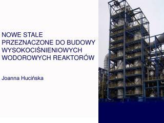 PLAN PREZENTACJI Ogólna charakterystyka wysokociśnieniowych wodorowych reaktorów