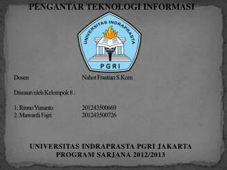 UNIVERSITAS INDRAPRASTA PGRI JAKARTA PROGRAM SARJANA 2012/2013