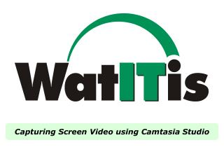 Capturing Screen Video using Camtasia Studio